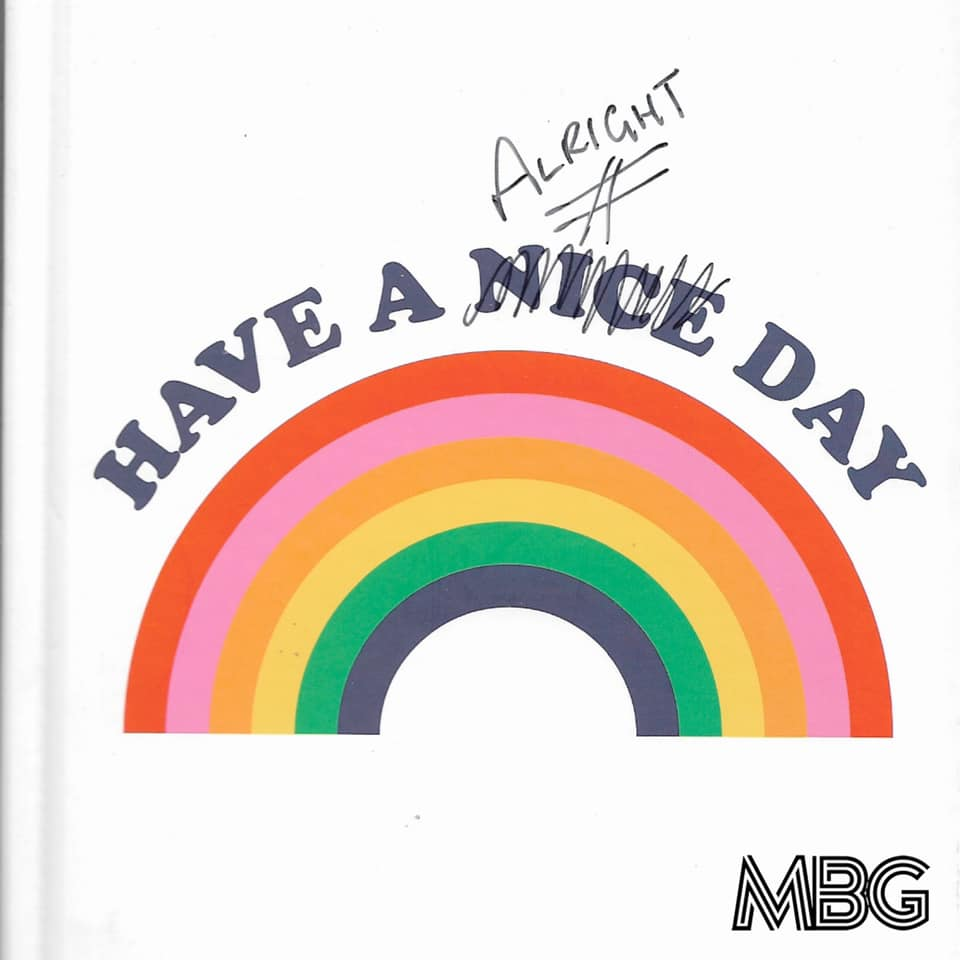 MBG Have A Alright Day