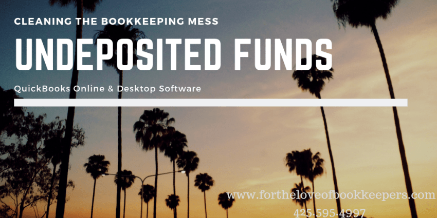 Cleaning the Bookkeeping Mess_Part 5: Undeposited Funds