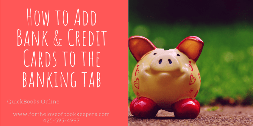 How to Add your Bank & Credit Card Accounts in QuickBooks