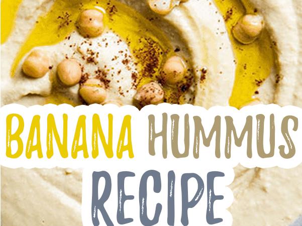Banana Hummus Recipe