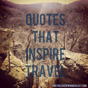 IMG_5524quotesthatinspiretravel