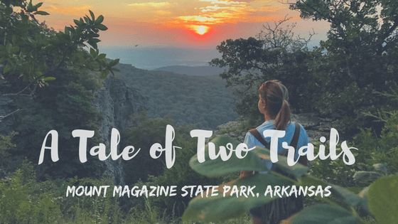 A Tale Of Two Trails Mount Magazine State Park For The