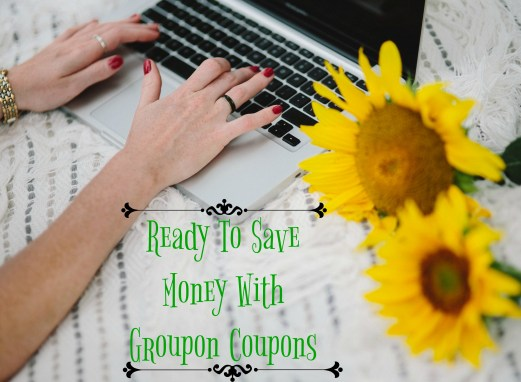 Ready To Save Money With Groupon Coupons / #Mommylife
