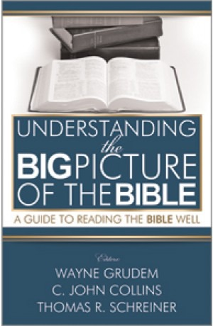 Understand the Big Picture of the Bible