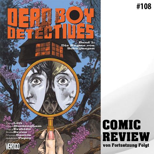 Dead Boy Detectives: Bd. 1: Die Ängste von Schuljungen
