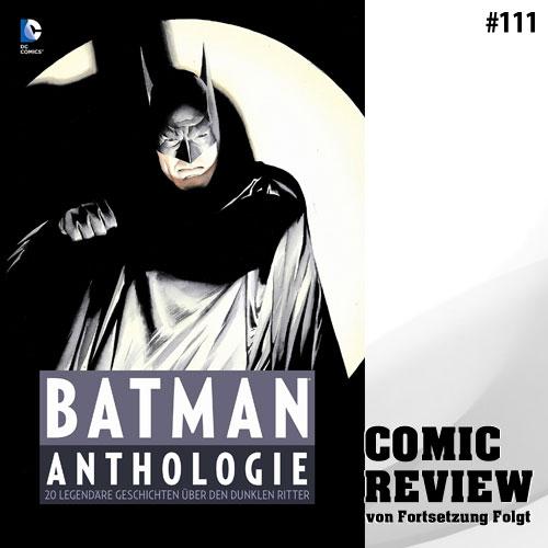 Batman: Anthologie: 20 legendäre Geschichten über den Dunklen Ritter