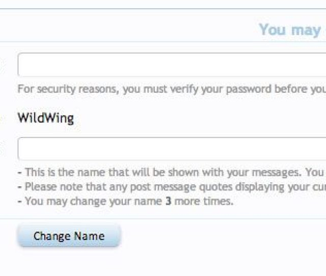 You Will Be Required To Specify Your Existing Password For Security Reasons You May Change Your Member Name To Any Name That Is Not Currently In Use And