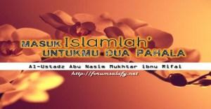 Masuk Islamlah Untukmu Dua Pahala