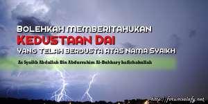 Bolehkah Memberitahukan Kedustaan Dai Yang Telah Berdusta atas Nama Syaikh