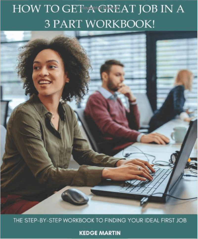 HOW TO GET A GREAT JOB IN A 3 PART WORKBOOK!