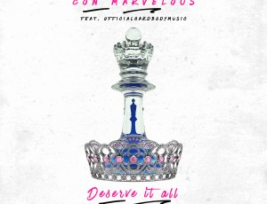 "🚨 New Music Alert! 🚨 Con Marvelous – ""Deserve It All"" (feat. OfficialHardBodyMusic)"