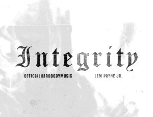 "🚨 New Music Alert! 🚨 OfficialHardBodyMusic – ""Integrity"" (feat. Lem Payne Jr)"