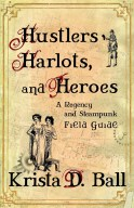 Cover for Hustlers, Harlots and Heroes by Krista A Ball