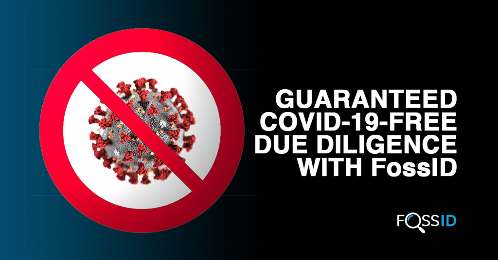 Guaranteed COVID-19-free due diligence with FossID