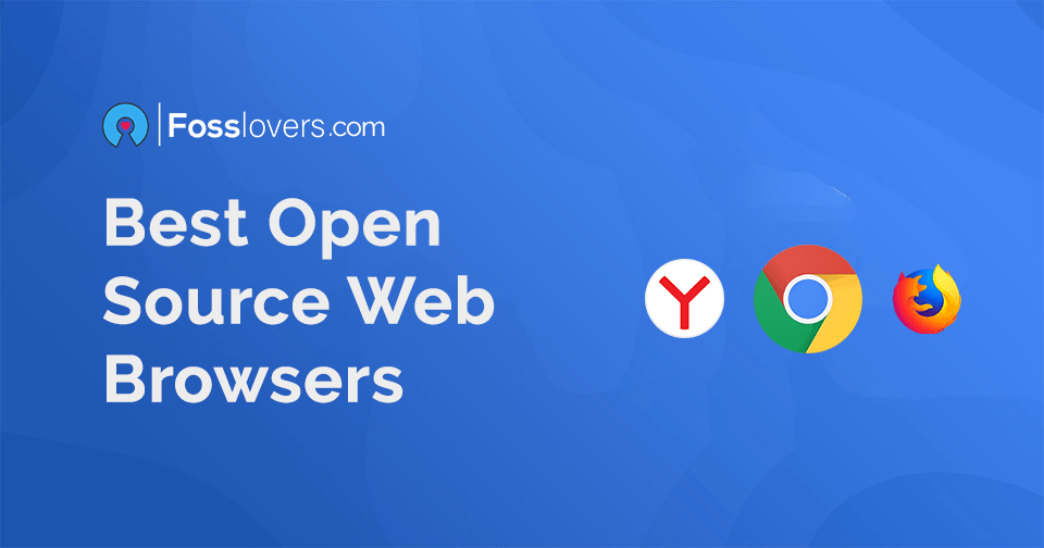 The Best Open-Source Web Browsers of 2018