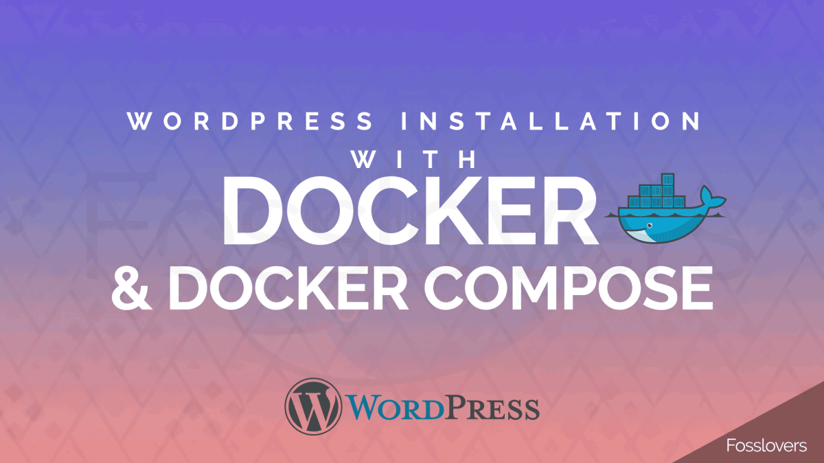 WordPress with Docker and Docker Compose in Ubuntu 18.04 LTS