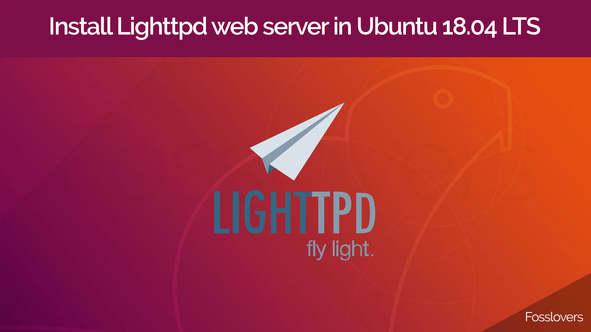 Install Lighttpd web server in Ubuntu 18.04 LTS and CentOS