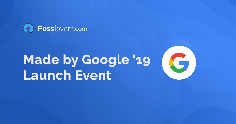 Made by Google '19 Launch Event