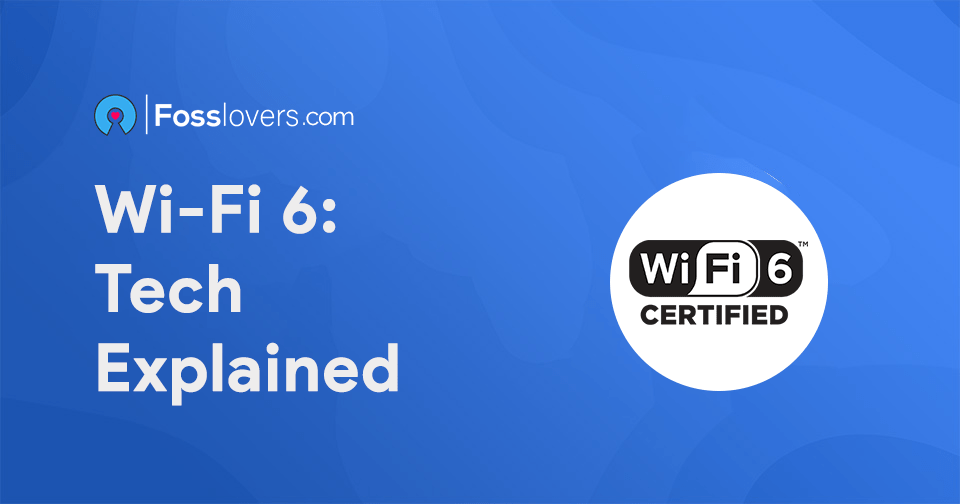 Wi-Fi 6 Tech Explained