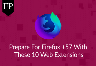 Prepare For Firefox +57 With These 10 Web Extensions 12