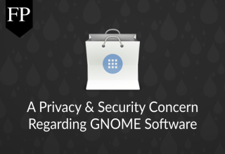 A Privacy & Security Concern Regarding GNOME Software 253
