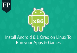 Install Android 8.1 Oreo on Linux To Run Apps & Games 15 android 8.1 oreo on linux