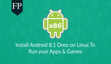 Install Android 8.1 Oreo on Linux To Run Apps & Games 1 android 8.1 oreo on linux