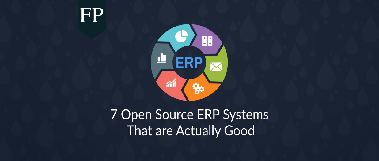 7 Open Source ERP Systems That Are Actually Good