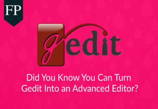 Did You Know You Can Turn Gedit Into an Advanced Editor? 1 gedit