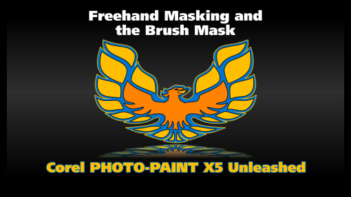 Freehand Masking and the Brush Mask in Corel PHOTO-PAINT