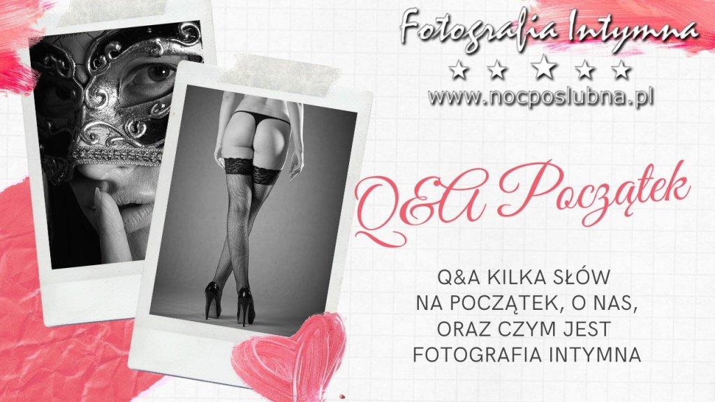 Część pierwsza sesji pytań i odpowiedzi do fotografii intymnej