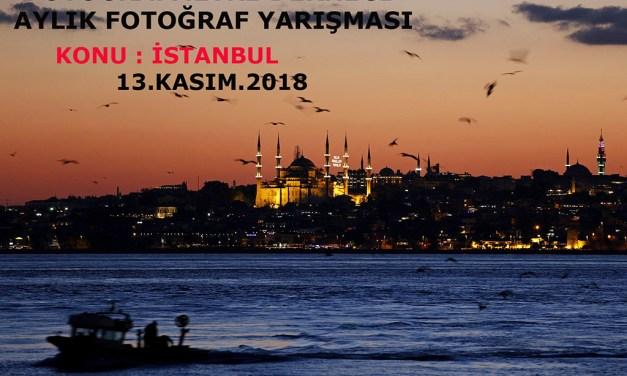 Ayın Yarışması – Konu: İstanbul – Seçici: Adem AYDIN – 13 Kasım 2018