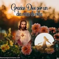 Fotomontajes cristianos con la frase Gracias Dios por un día más de vida