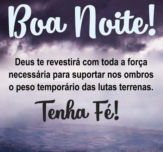 Boa noite e tenha fé pois Deus vai abençoa a sua noite e te fortalecer para vencer o novo dia
