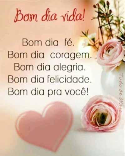 Bom dia vida, Bom dia a todos que ler esta mensagem!