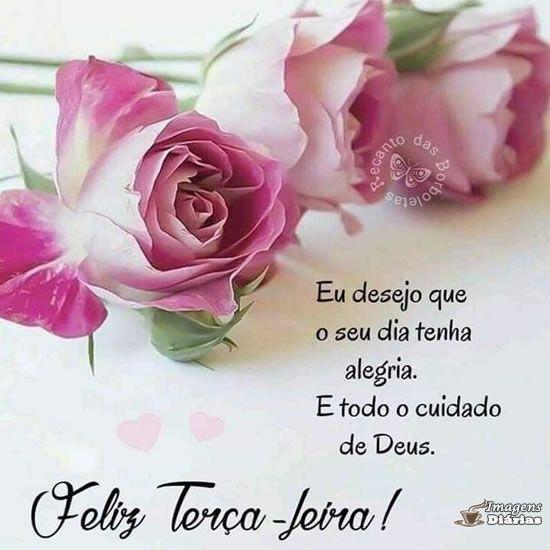 Feliz terça-feira, que seu dia tenha alegria e o cuidado de Deus