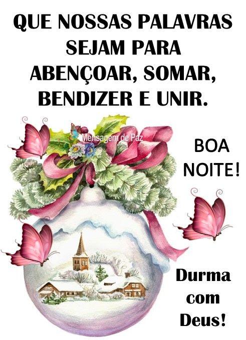 Boa noite com estas palavras: Abençoar, somar, bendizer e unir
