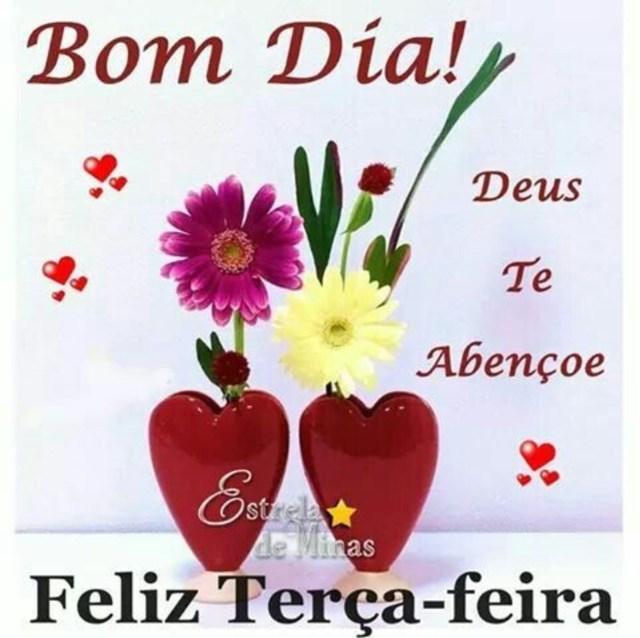 Bom dia que Deus te abençoe feliz terça feira