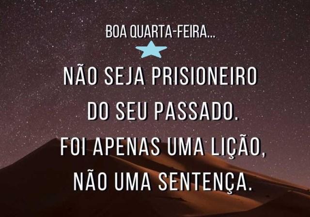 Não seja prisioneiro, boa quarta!