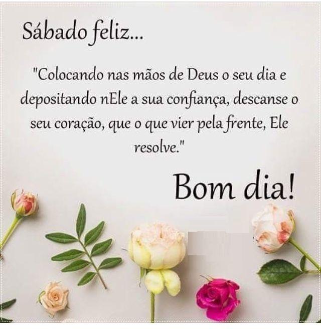 coloque nas mãos de Deus o seu dia bom dia, feliz sábado