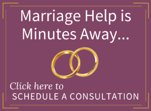 Marriage help is just minutes away. Click here to schedule a consultation