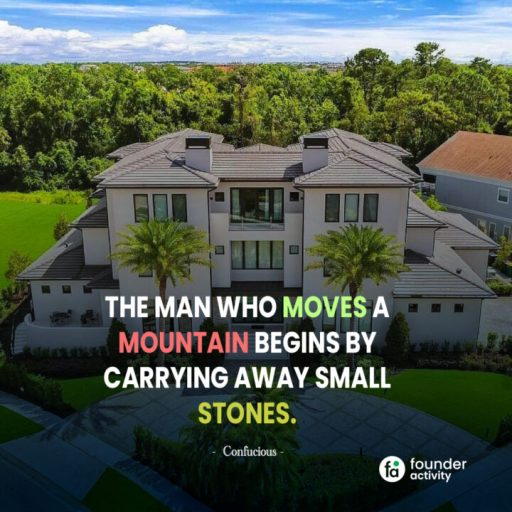 The man who moves a mountain begins by carrying away small stones. -Confucious-