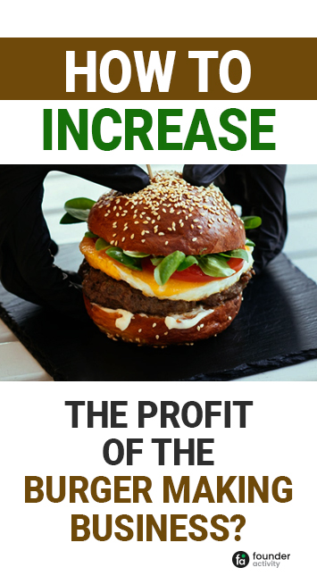how to increase the profit of the burger making business