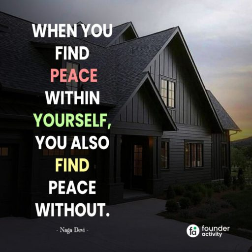 When you find peace within yourself, you also find peace without. -Naga Devi-