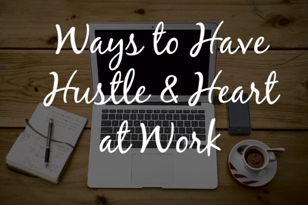 hustle and heart