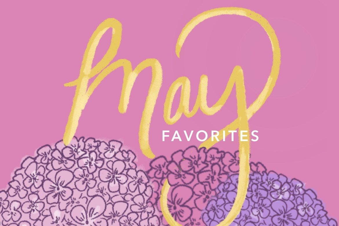 A Few of My Favorite Things - May