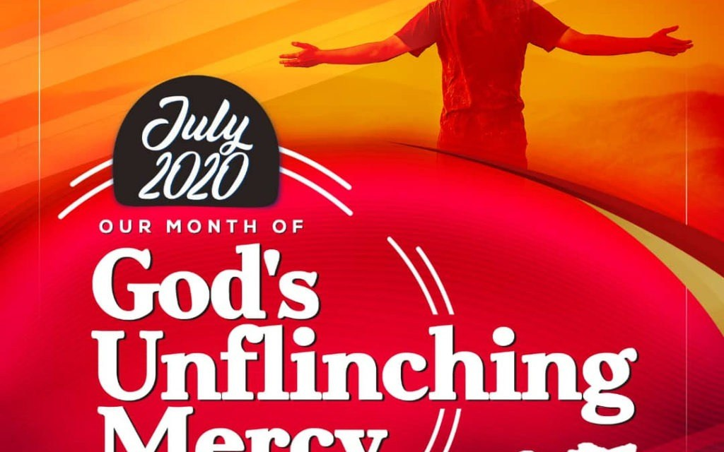 July is your Month of God's Unflinching Mercy!