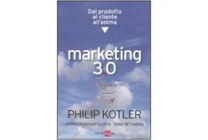 Marketing 3.0: Dal prodotto al cliente all'anima di Philip Kotler