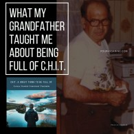 What my grandfather taught me about being full of CHIT