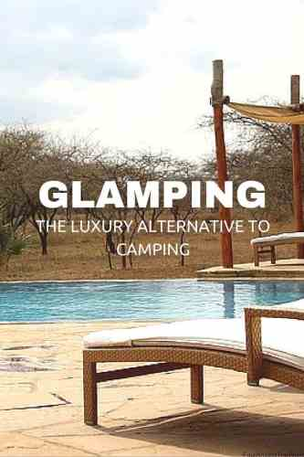 Glamping: The luxury alternative to camping